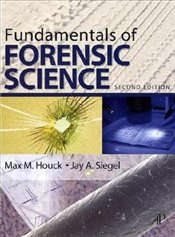 Fundamentals of Forensic Science - Houck, Max M.