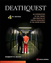 DeathQuest : An Introduction to the Theory and Practice of Capital Punishment in the United States - Bohm, Robert M.