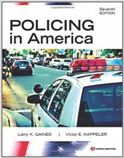 Policing In America - Gaines, Larry K.