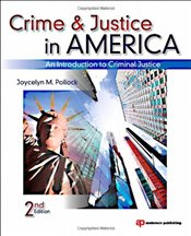 Crime and Justice in America : An Introduction to Criminal Justice - Pollock, Joycelyn M.