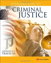 Introduction to Criminal Justice - Travis, Lawrence F.