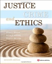 Justice, Crime, and Ethics - Braswell, Michael C.