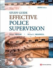 Effective Police Supervision STUDY GUIDE - Miller, Larry S.