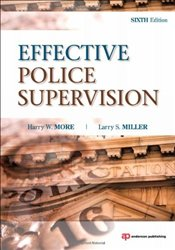 Effective Police Supervision - More, Harry W.