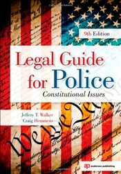 Legal Guide for Police : Constitutional Issues - Walker, Jeffery T.