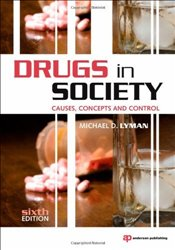 Drugs in Society : Causes, Concepts and Control - Lyman, Michael D.