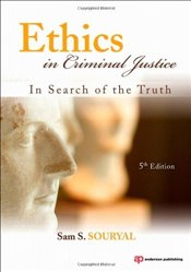 Ethics in Criminal Justice : In Search of the Truth - Souryal, Sam S.