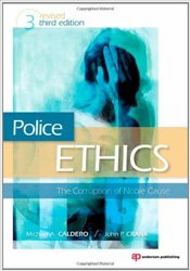 Police Ethic : The Corruption of Noble Cause - Crank, John P.