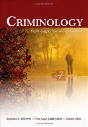Criminology : Explaining Crime and Its Context - Brown, Stephen E.