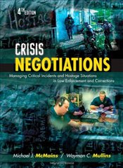 Crisis Negotiations: Managing Critical Incidents and Hostage Situations in Law Enforcement and Corre - McMains, Michael J.