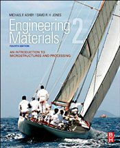 Engineering Materials 2 4e : An Introduction to Microstructures and Processing - Ashby, Michael F.