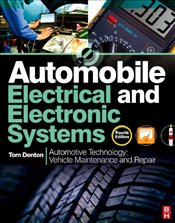 Automobile Electrical and Electronic Systems: Automotive Technology: Vehicle Maintenance and Repair - Denton, Tom