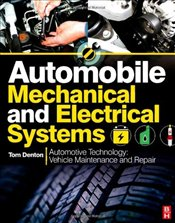 Automobile Mechanical and Electrical Systems - Denton, Tom