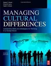 Managing Cultural Differences: Global Leadership Strategies for Cross-Cultural Business Success - Moran, Robert T.