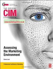 CIM Coursebook Assessing the Marketing Environment (Chartered Institute of Marketing) - Luck, Diana
