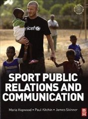 Sport Public Relations and Communication (Sports Marketing) - Hopwood, Maria
