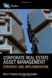 Corporate Real Estate Asset Management: Strategy and Implementation - Haynes, Barry P
