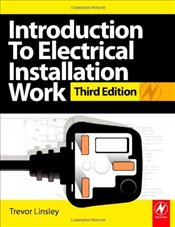 Introduction to Electrical Installation Work: City & Guilds Diploma in Electrotechnical Technology - Linsley, Trevor