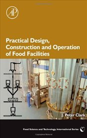 Practical Design, Construction and Operation of Food Facilities (Food Science and Technology) - Clark, J. Peter
