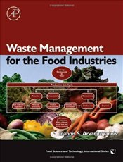 Waste Management for the Food Industries (Food Science and Technology) - Arvanitoyannis, Ioannis S.