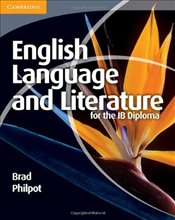 English Language and Literature for the IB Diploma  - Philpot, Brad