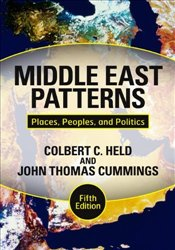 Middle East Patterns : Places, Peoples, and Politics 5e - HELD, COLBERT C.C.