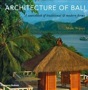 Architecture of Bali : A Sourcebook of Traditional & Modern Forms - Wijaya, Made