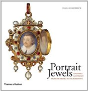 Portrait Jewels : Opulence and Intimacy from the Medici to the Romanovs - Scarisbrick, Diana