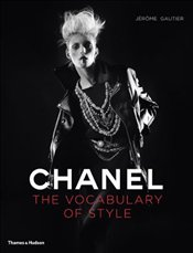 Chanel : The Vocabulary of Style - Gautier, Jerome