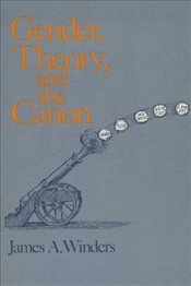 Gender, Theory and the Canon - Winders, James A.