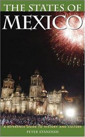 States of Mexico : A Reference Guide to History and Culture - Standish, Peter