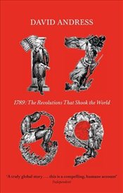 1789 : The Revolutions That Shook the World - Andress, David