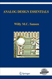 Analog Design Essentials 2E (The Springer International Series in Engineering and Computer Science) - Sansen, Willy