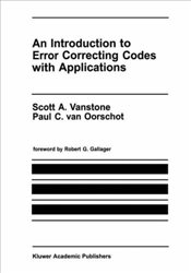 Introduction to Error Correcting Codes with Applications (The Springer International Series in Engin - Vanstone, Scott A.