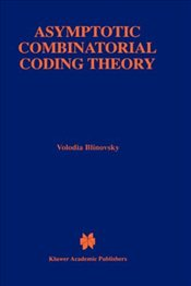 Asymptotic Combinatorial Coding Theory (The Springer International Series in Engineering and Compute - Blinovsky, Volodia