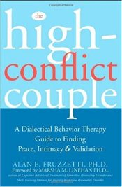 High-Conflict Couple: A Dialectical Behavior Therapy Guide to Finding Peace, Intimacy, and Validatio - Fruzetti, Alan E.