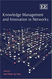 Knowledge Management and Innovation in Networks - De Man, Ard Pieter