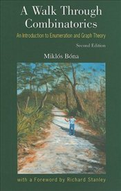Walk Through Combinatorics: An Introduction to Enumeration and Graph Theory - Bona, Miklos