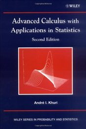 Advanced Calculus with Applications in Statistics (Wiley Series in Probability and Statistics) - Khuri, Andre I.