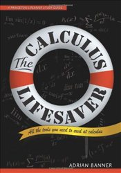 Calculus Lifesaver : All the Tools You Need to Excel at Calculus  - Banner, Adrian