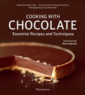Cooking with Chocolate : Essential Recipes and Techniques  - Bau, Frederic