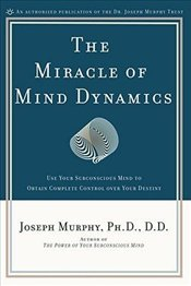 Miracle of Mind Dynamics - Murphy, Joseph
