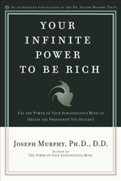 Your Infinite Power to be Rich - Murphy, Joseph