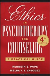 Ethics in Psychotherapy and Counseling 4e : A Practical Guide - Pope, Kenneth S.