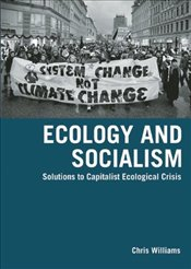 Ecology and Socialism - Williams, Chris