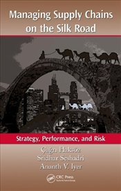 Managing Supply Chains on the Silk Road : Strategy, Performance, and Risk -