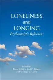 Loneliness and Longing : Conscious and Unconscious Aspects -
