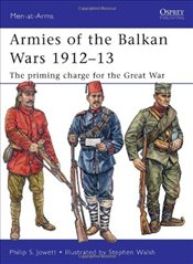 Armies of the Balkan Wars 1912-13 : Priming Charge for the Great War - Jowett, Philip