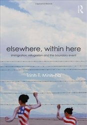Elsewhere, Within Here : Immigration, Refugeeism and the Boundary Event - Minh-ha, Trinh