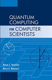 Quantum Computing for Computer Scientists - Yanofsky, Noson S.